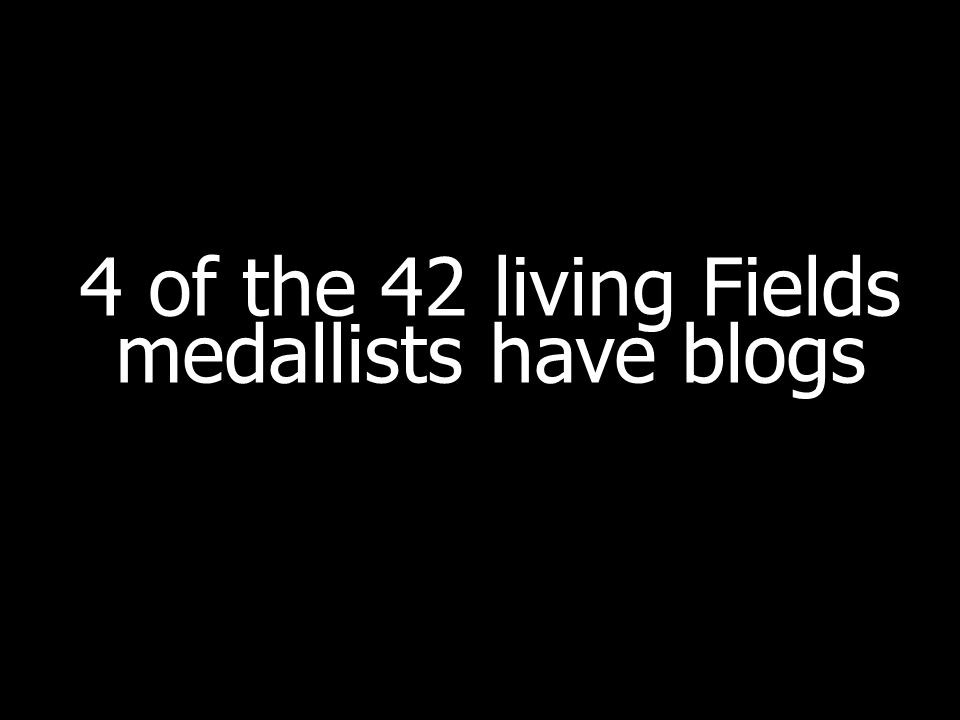 4 of the 42 living Fields medallists have blogs