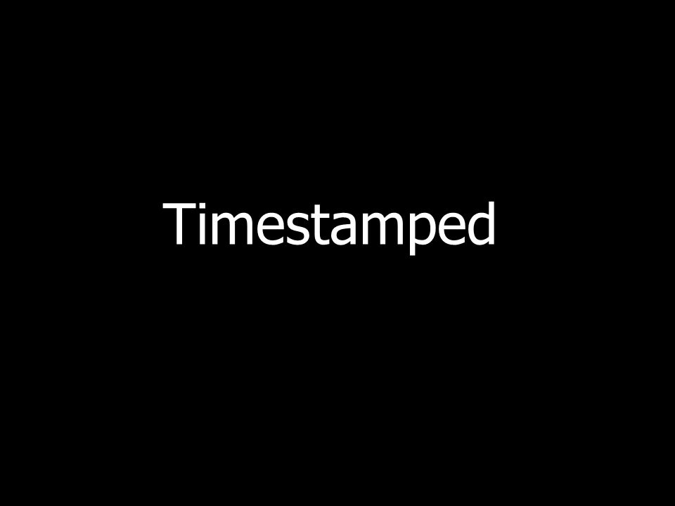 Timestamped