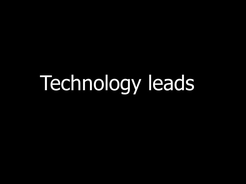 Technology leads