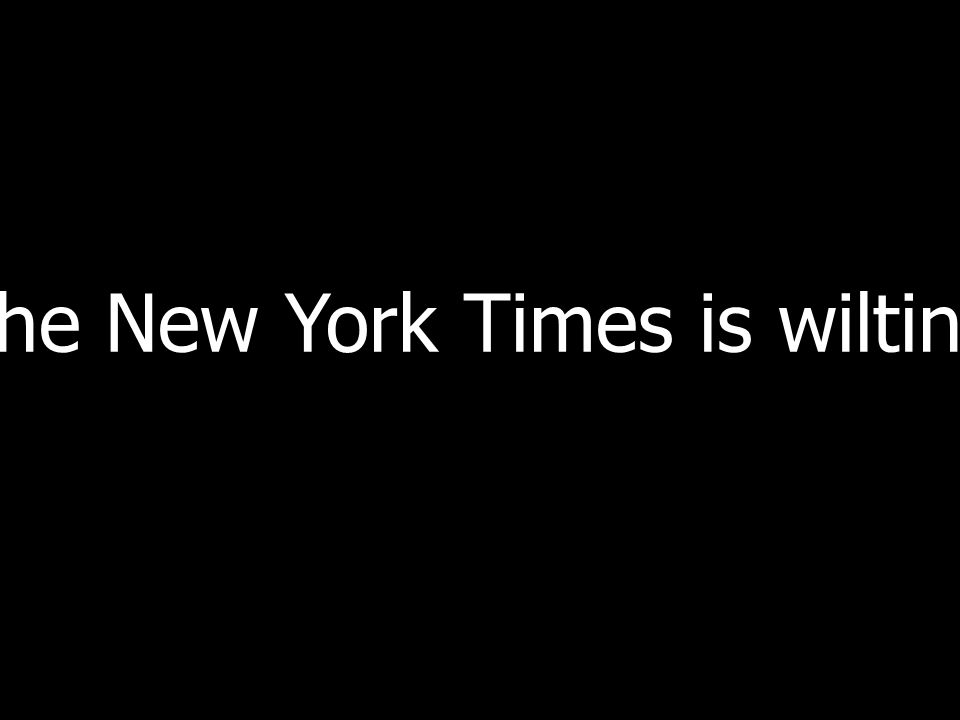 The New York Times is wilting