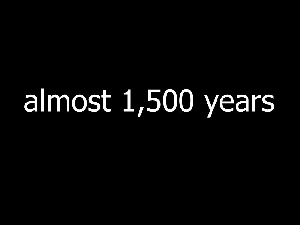 almost 1,500 years