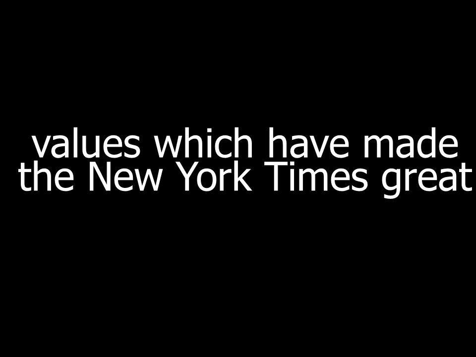 values which have made the New York Times great