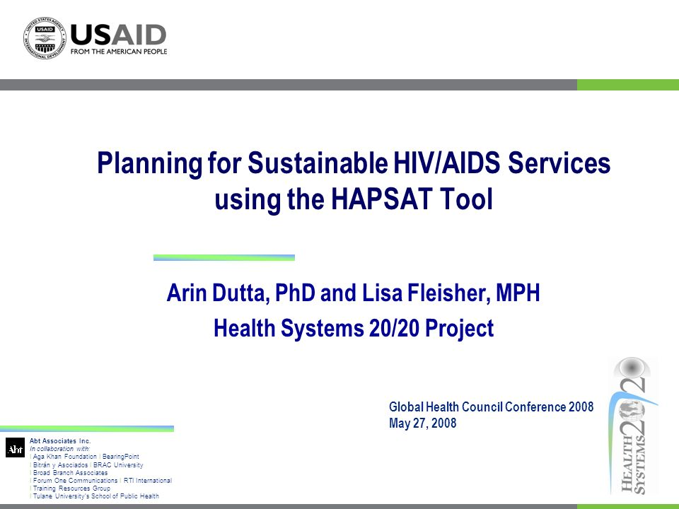 Objectives of Workshop We hope workshop attendees will: become familiar with sustainability analysis for HIV/AIDS become familiar with the HAPSAT interface be able to enter basic scenarios into HAPSAT and interpret results develop an interest in using HAPSAT for program design and/or research