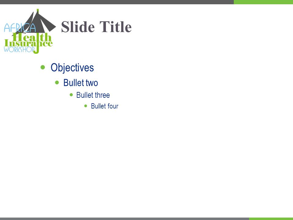Slide Title Objectives Bullet two Bullet three Bullet four