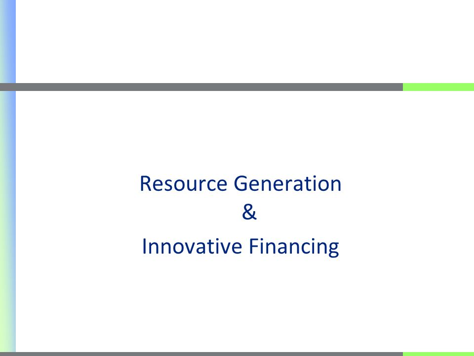 Resource Generation & Innovative Financing