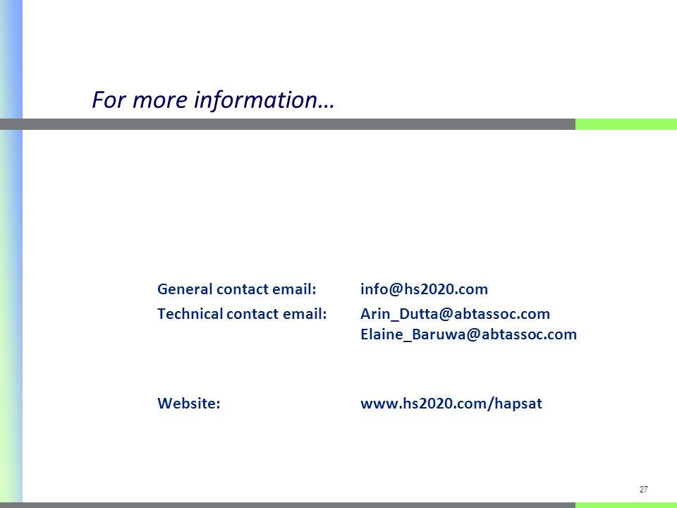 27 For more information… General contact email:info@hs2020.com Technical contact email: Arin_Dutta@abtassoc.com Elaine_Baruwa@abtassoc.com Website: www.hs2020.com/hapsat