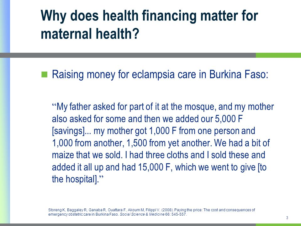 3 Why does health financing matter for maternal health? Raising money for eclampsia care in Burkina Faso: My father asked for part of it at the mosque