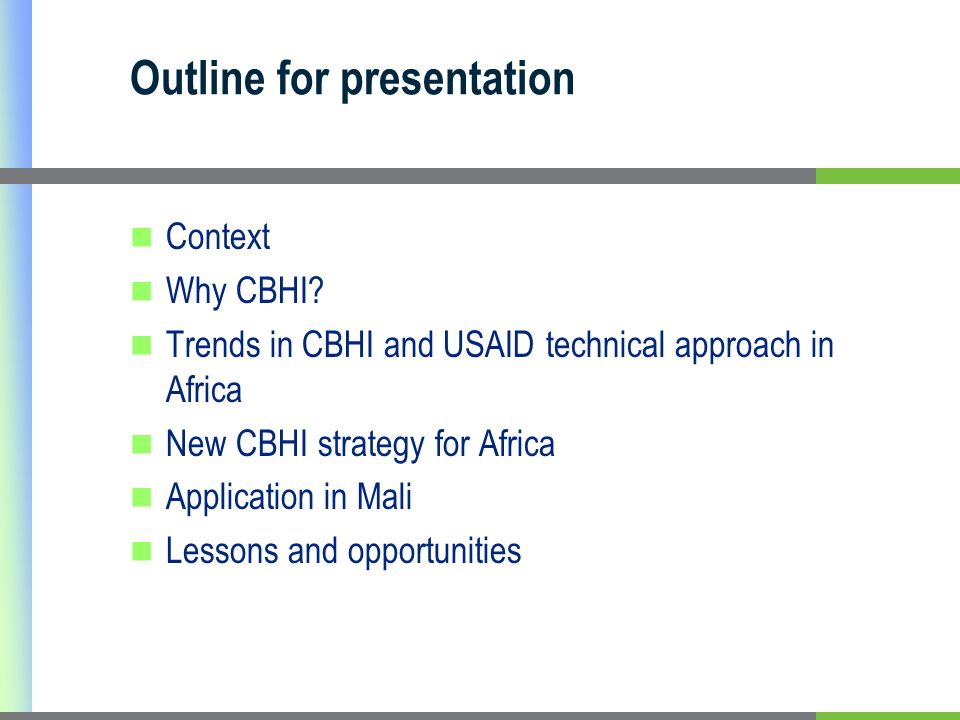 Outline for presentation Context Why CBHI.