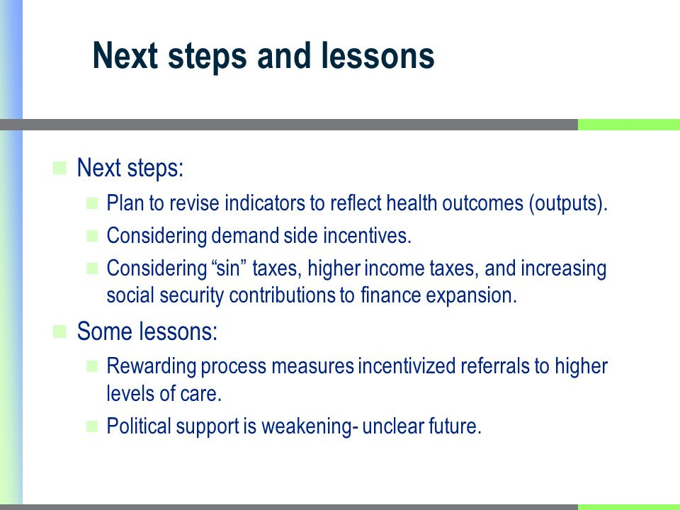 Next steps and lessons Next steps: Plan to revise indicators to reflect health outcomes (outputs).