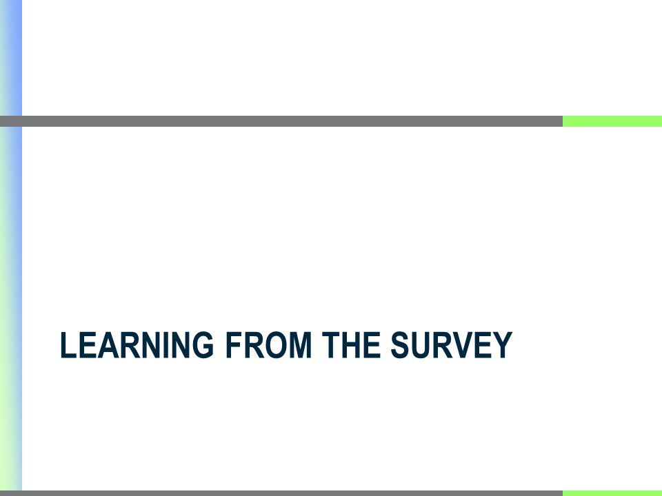 LEARNING FROM THE SURVEY