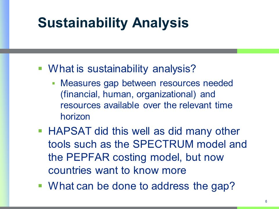 6 Sustainability Analysis What is sustainability analysis.