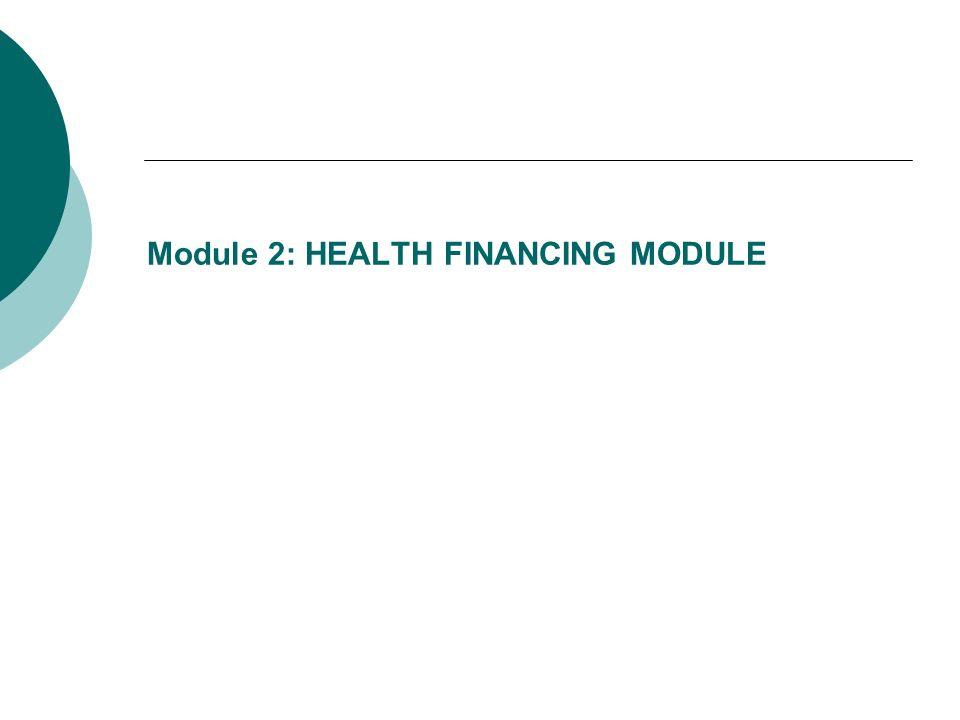 Module 2: HEALTH FINANCING MODULE