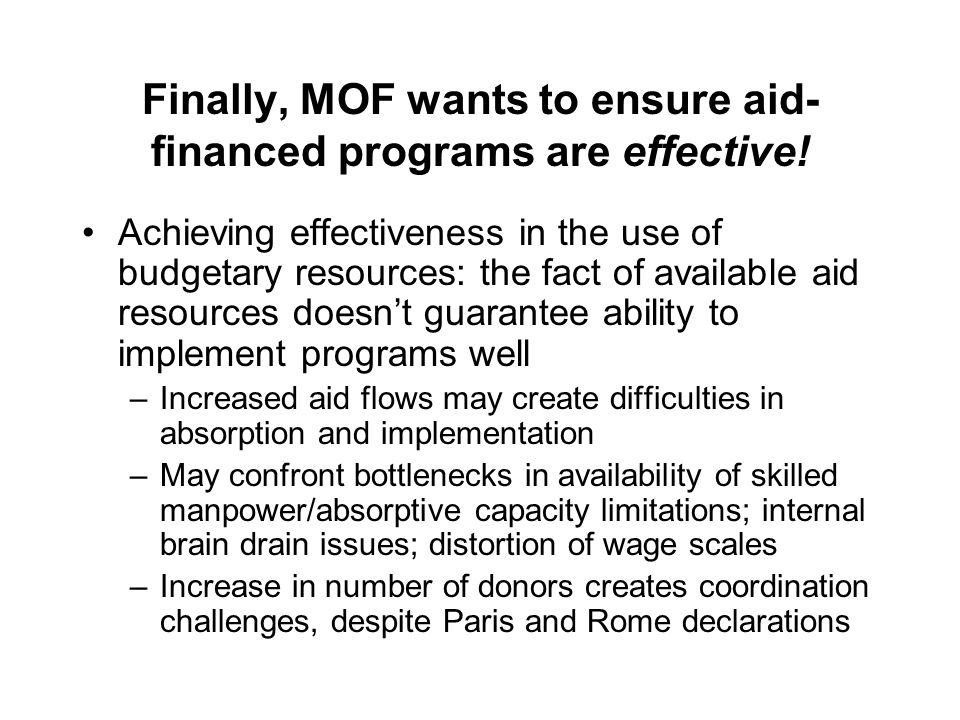 Finally, MOF wants to ensure aid- financed programs are effective.