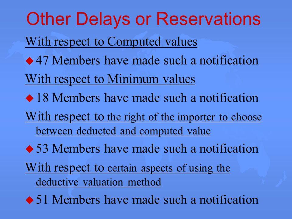 Other Delays or Reservations With respect to Computed values u 47 Members have made such a notification With respect to Minimum values u 18 Members ha