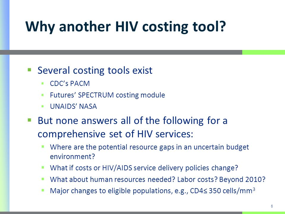 6 Why another HIV costing tool.