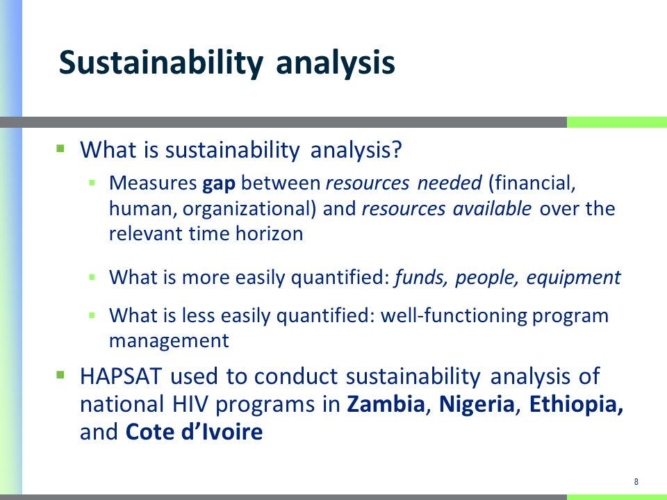 29 Next HAPSATs Demand is increasing Complete 5-6 additional countries by December 2009 (to meet COP 2010 deadlines) Starting with Haiti, September 2009 Website General Modeling Tool will be posted HAPSAT Toolkit under construction Methodology paper in progress Meta-analysis paper proposed using 2009 HAPSATs