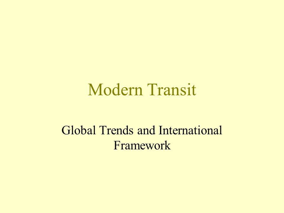Modern Transit Global Trends and International Framework