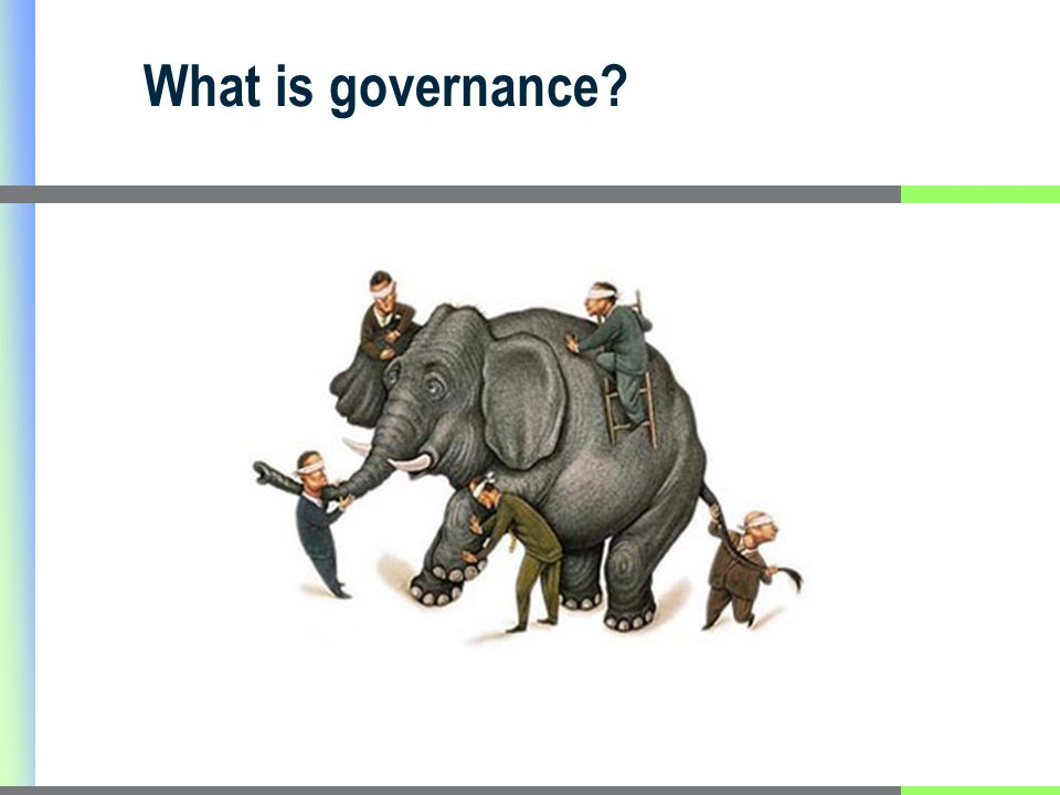 4 Defining governance Governance is about rules that distribute roles and responsibilities among societal actors and shape interactions among them.