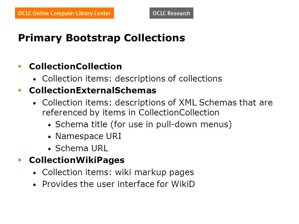 Primary Bootstrap Collections CollectionCollection Collection items: descriptions of collections CollectionExternalSchemas Collection items: descripti