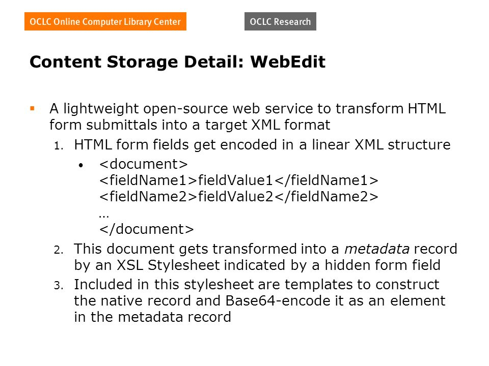 Content Storage Detail: WebEdit A lightweight open-source web service to transform HTML form submittals into a target XML format 1.
