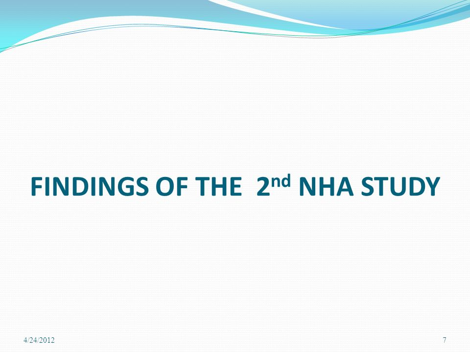 FINDINGS OF THE 2 nd NHA STUDY 4/24/20127