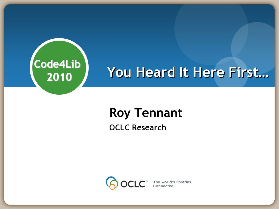 OCLC Innovation Lab Three people: Mike Teets, Tip House, Rob Koopman (Europe) Will leverage staff from throughout the organization Lodged in Research, but aimed at bridging the gulf between research and production Just getting underway now…