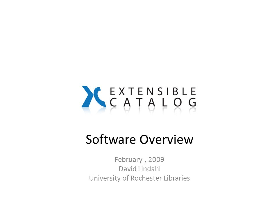 Software Overview February, 2009 David Lindahl University of Rochester Libraries
