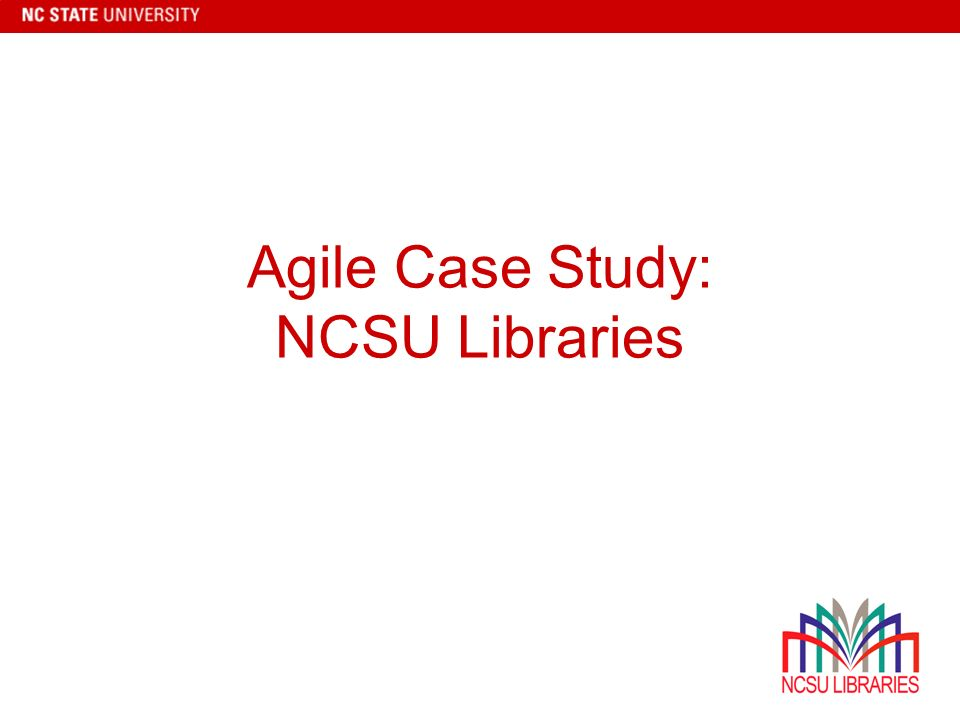 Agile Case Study: NCSU Libraries