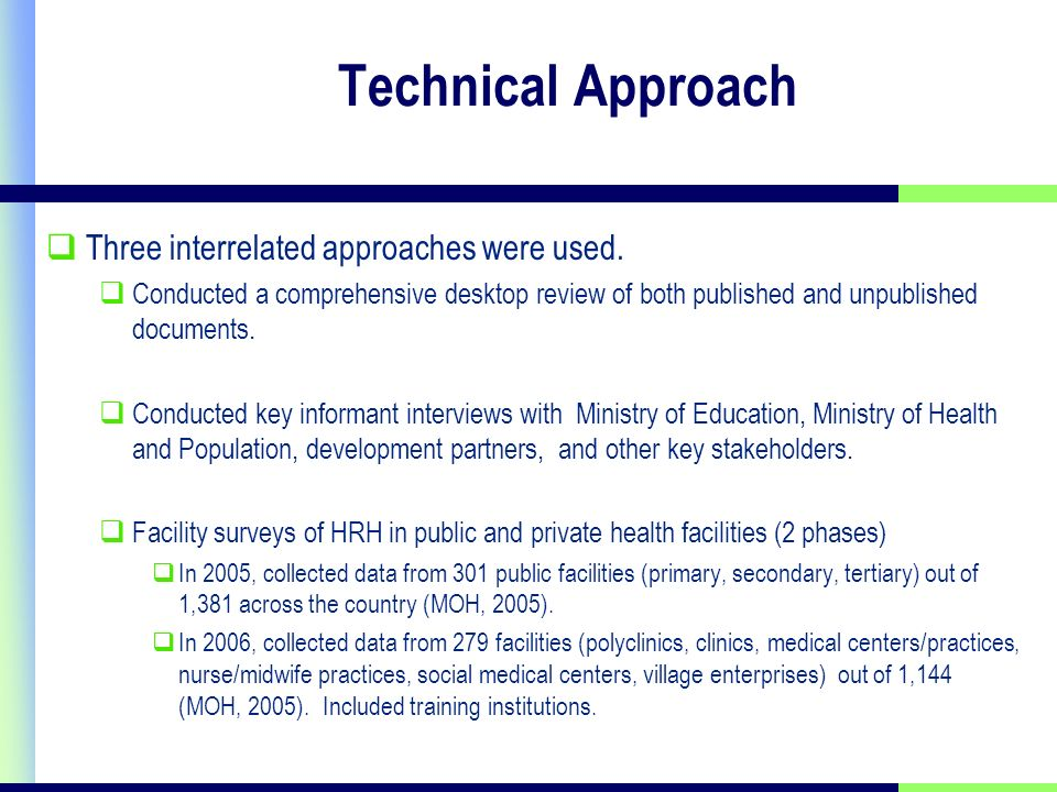 Technical Approach Three interrelated approaches were used.