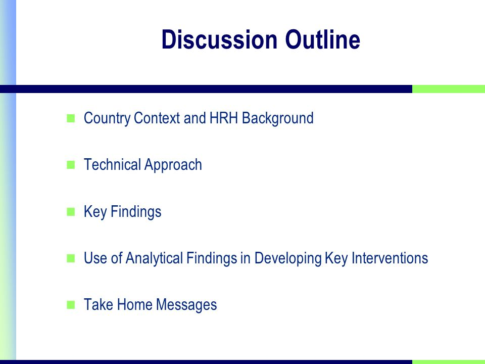 Discussion Outline Country Context and HRH Background Technical Approach Key Findings Use of Analytical Findings in Developing Key Interventions Take Home Messages