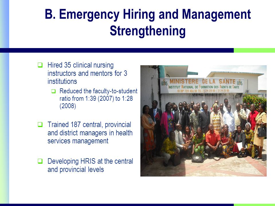 B. Emergency Hiring and Management Strengthening Hired 35 clinical nursing instructors and mentors for 3 institutions Reduced the faculty-to-student r