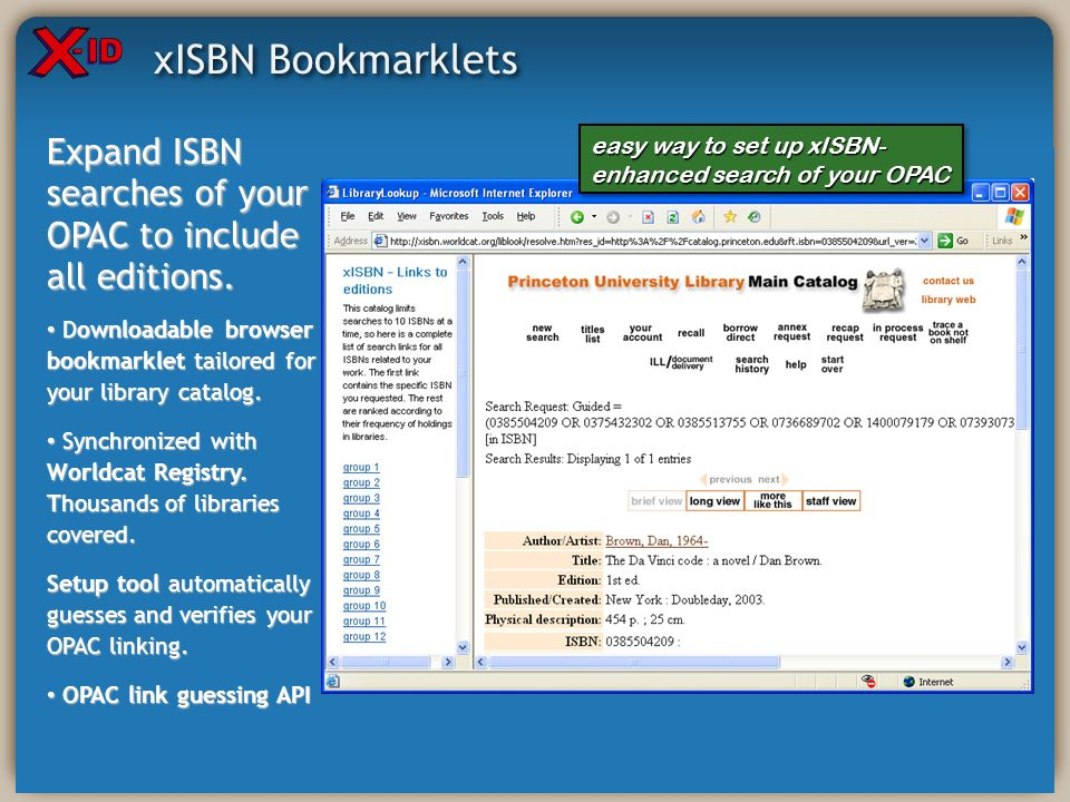 xISBN Bookmarklets easy way to set up xISBN- enhanced search of your OPAC Expand ISBN searches of your OPAC to include all editions.