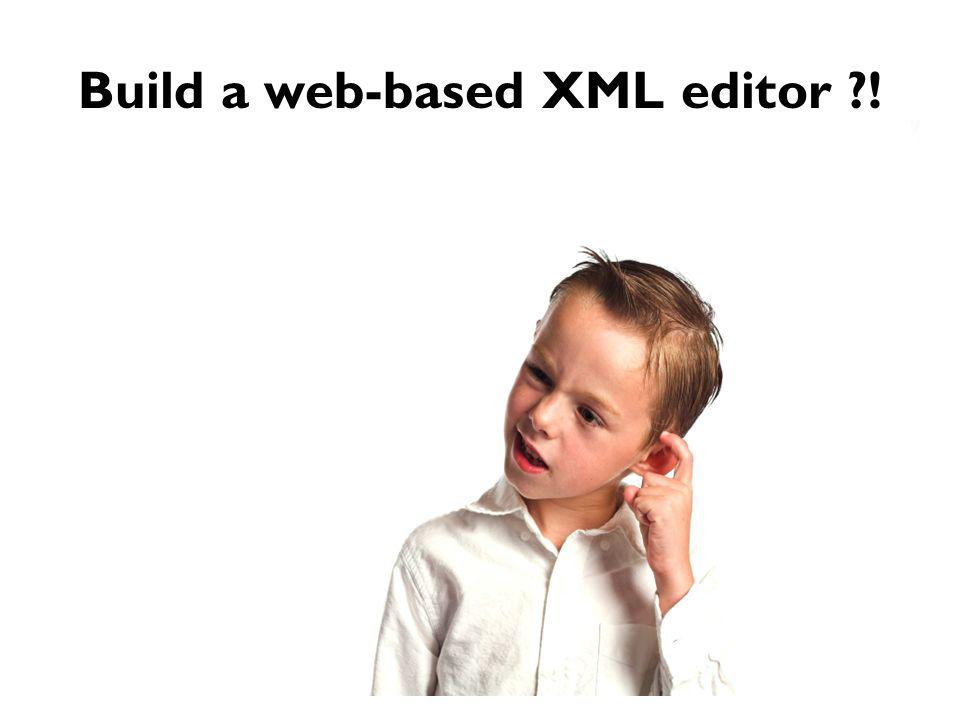 Build a web-based XML editor !
