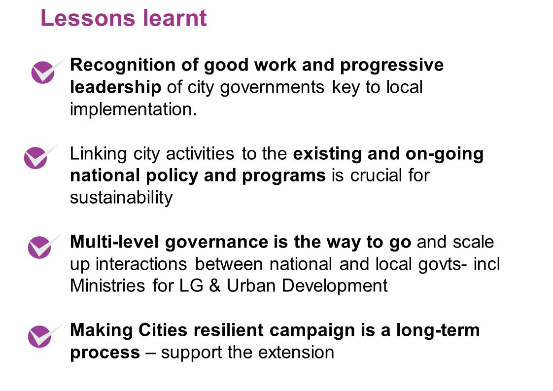 Recognition of good work and progressive leadership of city governments key to local implementation. Linking city activities to the existing and on-go