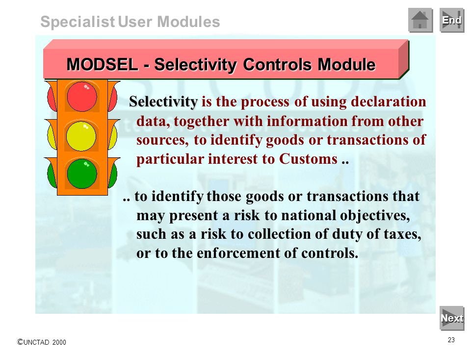 End © UNCTAD 2000 22 Specialist User Modules The Accounting module gives all the tools and controls to effectively manage revenue collections - with c