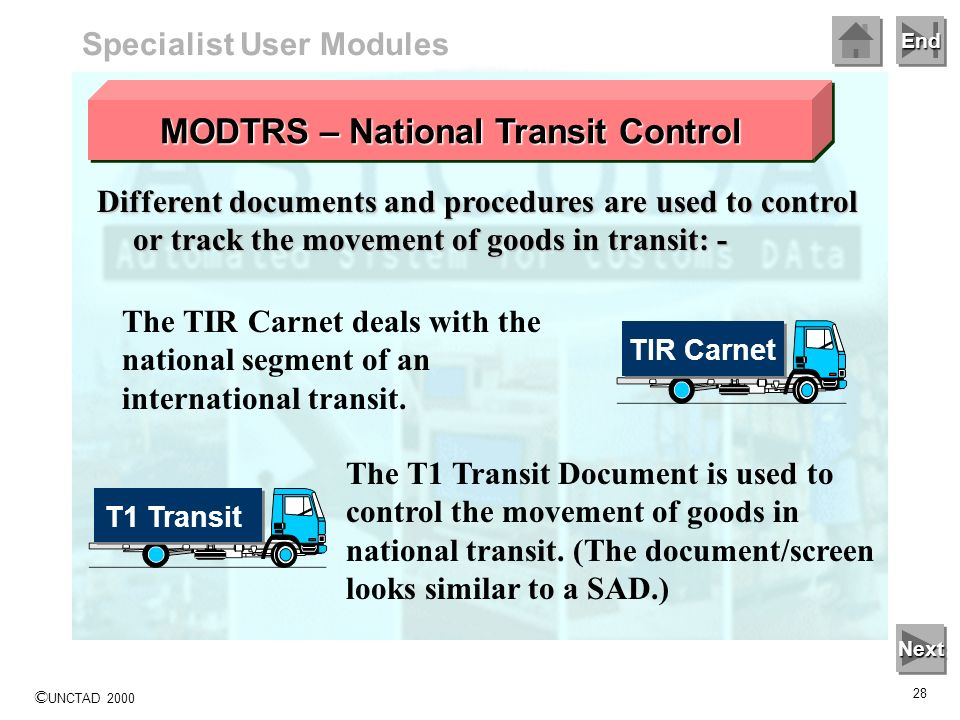 End © UNCTAD 2000 27 The national transit functions The national transit functions within ASYCUDA ++ are used to monitor and control the movement of g