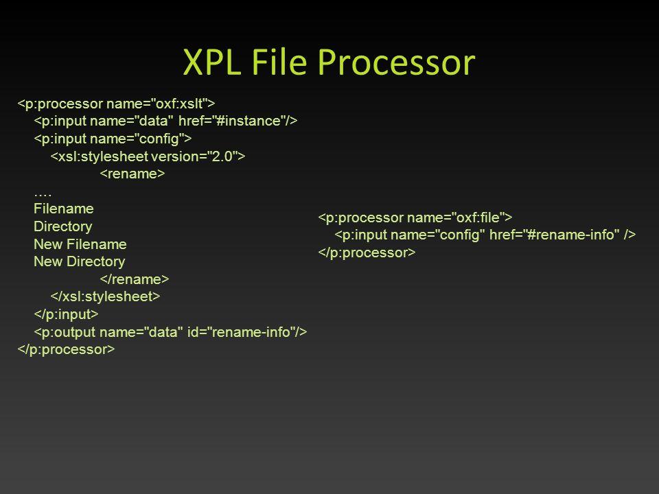 XPL File Processor …. Filename Directory New Filename New Directory