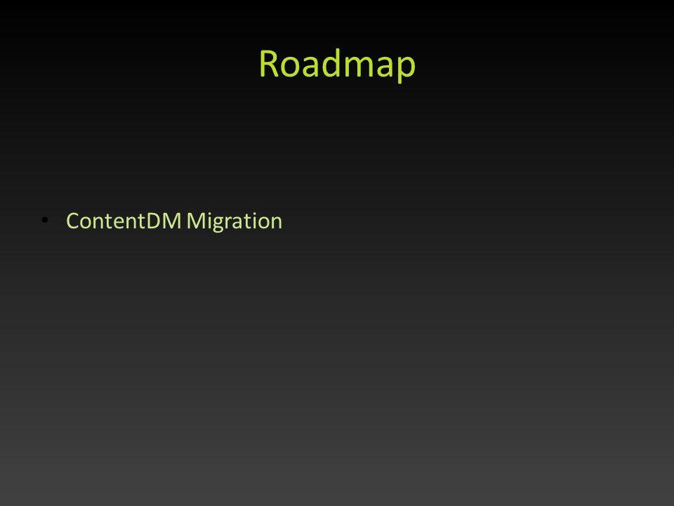 Roadmap ContentDM Migration