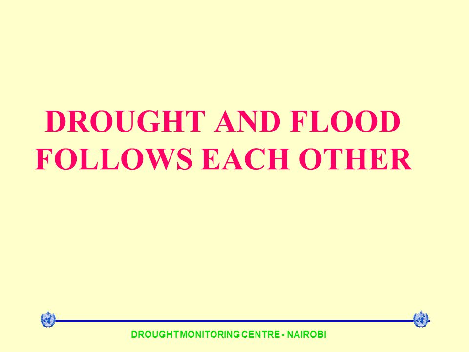 DROUGHT AND FLOOD FOLLOWS EACH OTHER