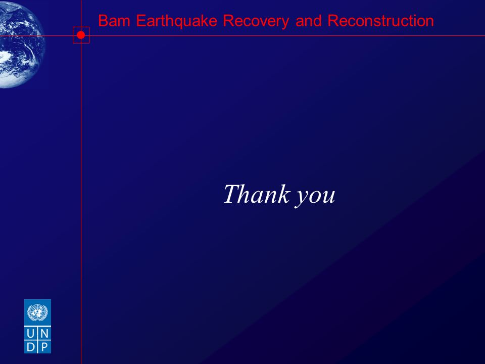 Bam Earthquake Recovery and Reconstruction Thank you