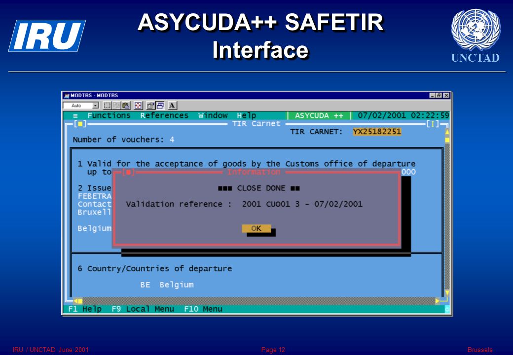 UNCTAD BrusselsIRU / UNCTAD June 2001Page 12 ASYCUDA++ SAFETIR Interface