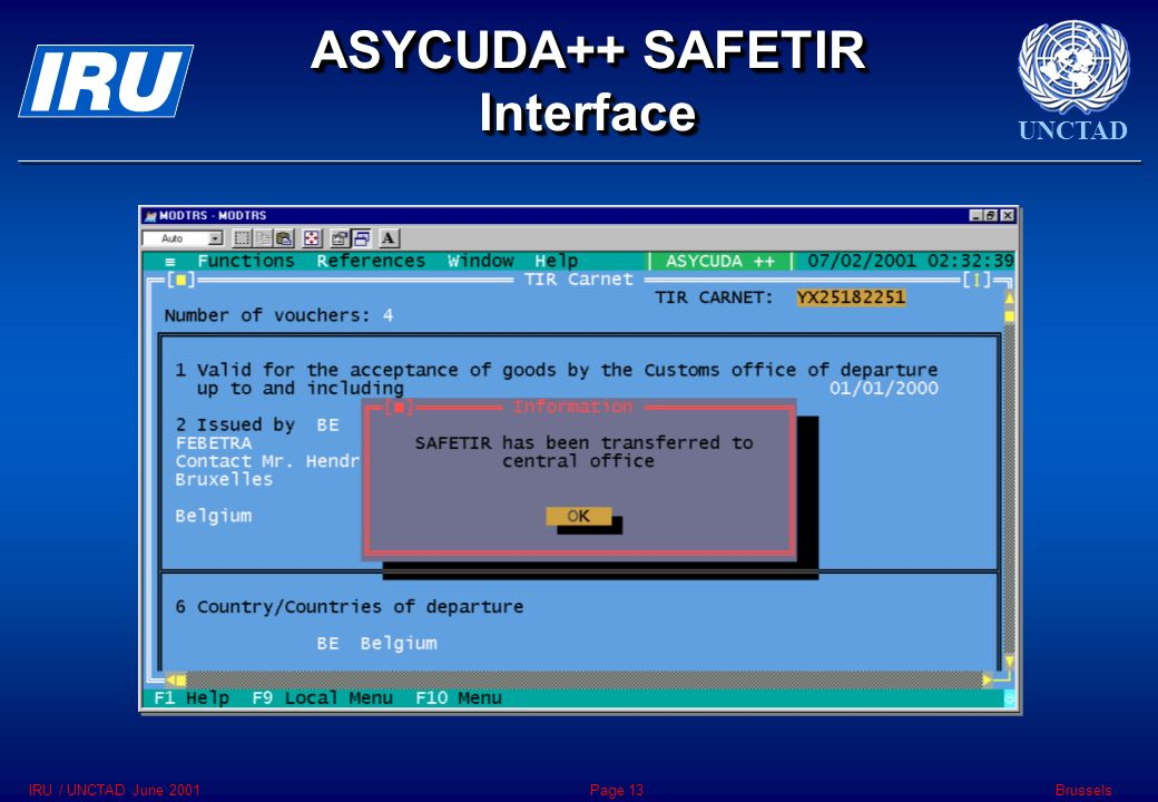 UNCTAD BrusselsIRU / UNCTAD June 2001Page 13 ASYCUDA++ SAFETIR Interface