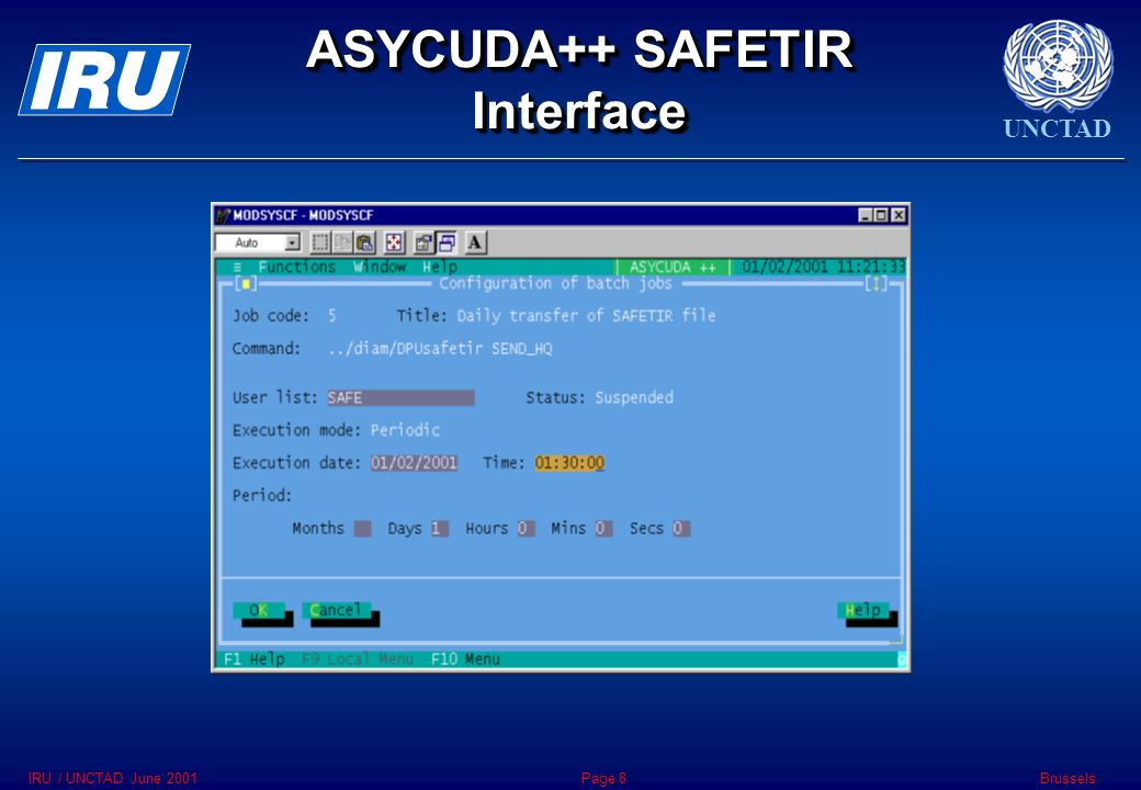 UNCTAD BrusselsIRU / UNCTAD June 2001Page 8 ASYCUDA++ SAFETIR Interface