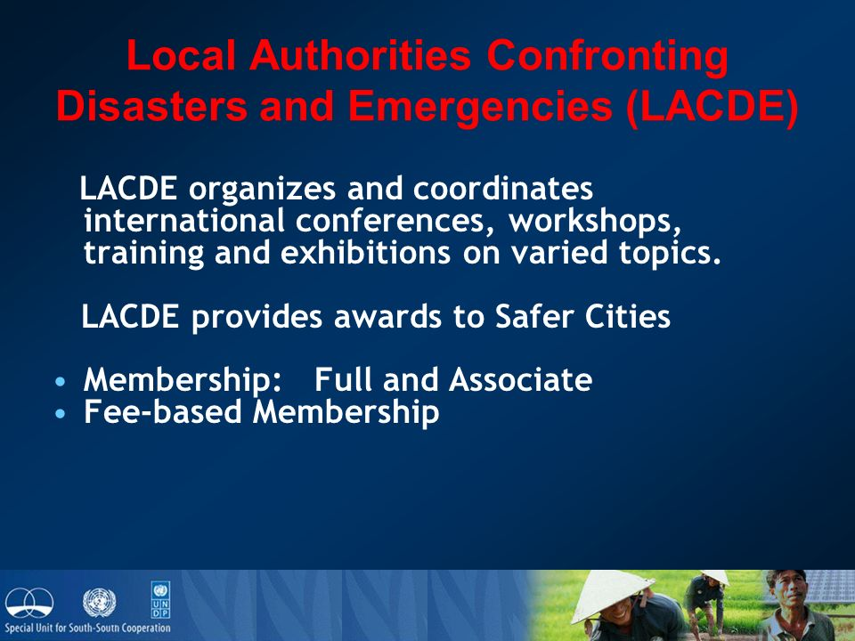 Local Authorities Confronting Disasters and Emergencies (LACDE) LACDE organizes and coordinates international conferences, workshops, training and exhibitions on varied topics.