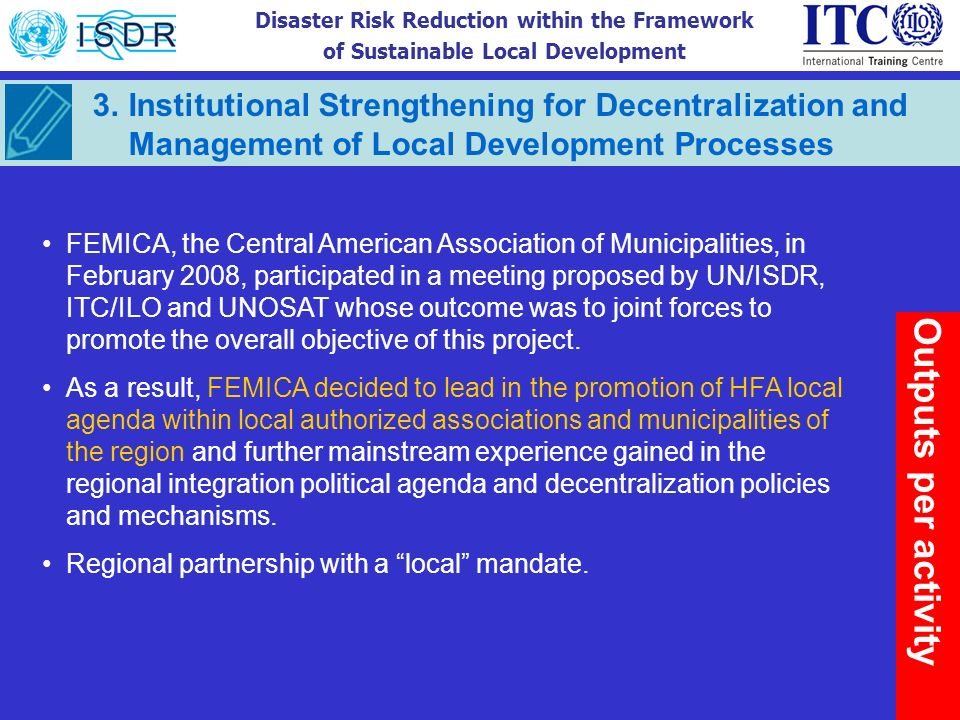 Disaster Risk Reduction within the Framework of Sustainable Local Development 3. Institutional Strengthening for Decentralization and Management of Lo