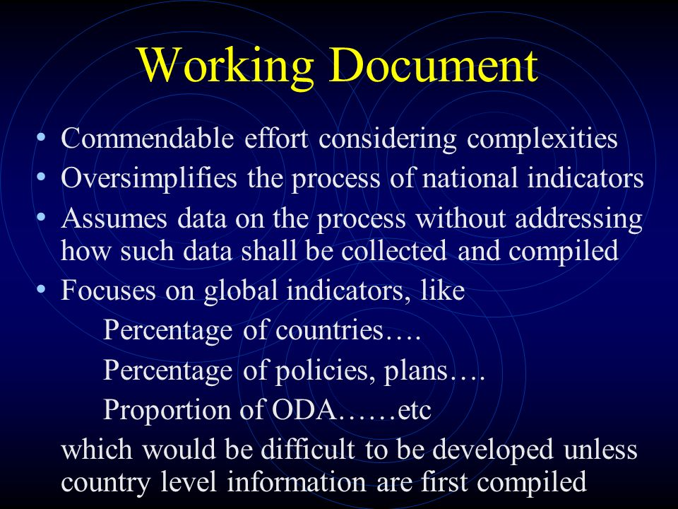 Indian perspective PFA prescription of generic > realistic > measurable methodology is most appropriate Bundling of indicators to make it simple and workable Outcome indicators that are easily quantifiable be separated from process indicators Many of the process indicators specially those involving local authorities and communities have to be assessed and sometimes evaluated qualitatively Such assessments and evaluation shall be done selectively on the basis of structured sampling National statistical system on disaster related information shall be thoroughly reviewed.