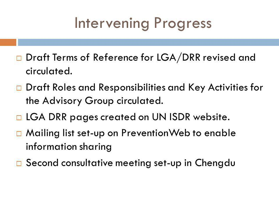 Intervening Progress Draft Terms of Reference for LGA/DRR revised and circulated.
