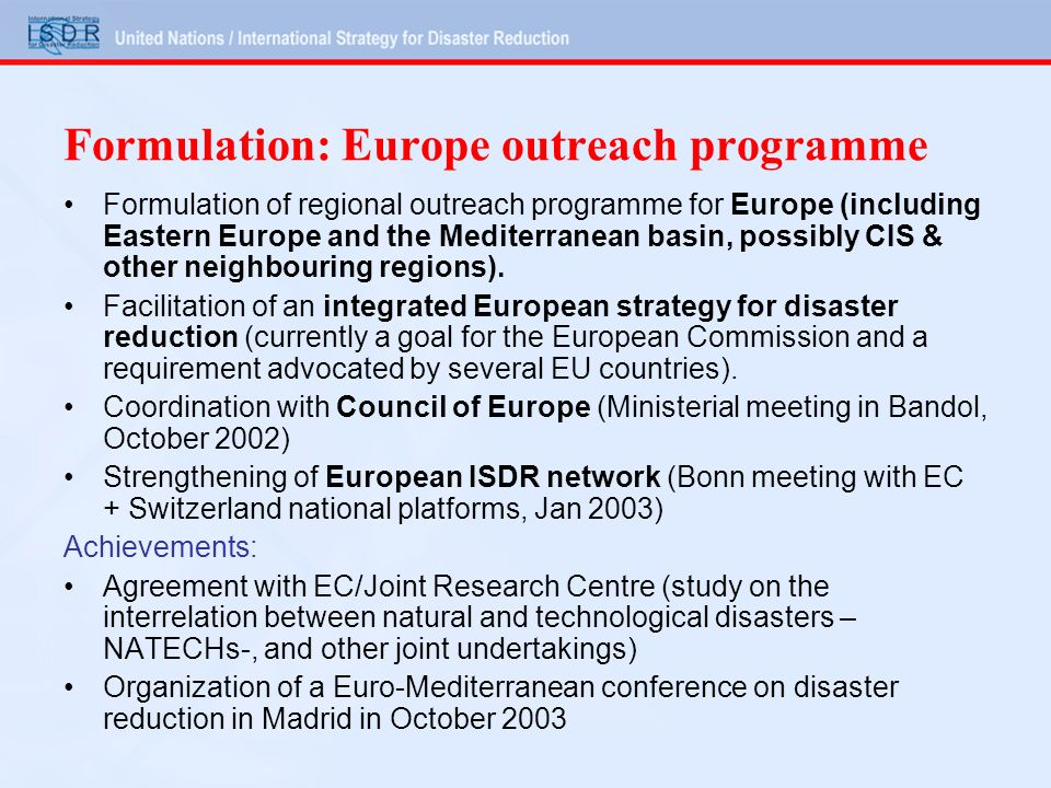 Formulation: Europe outreach programme Formulation of regional outreach programme for Europe (including Eastern Europe and the Mediterranean basin, possibly CIS & other neighbouring regions).