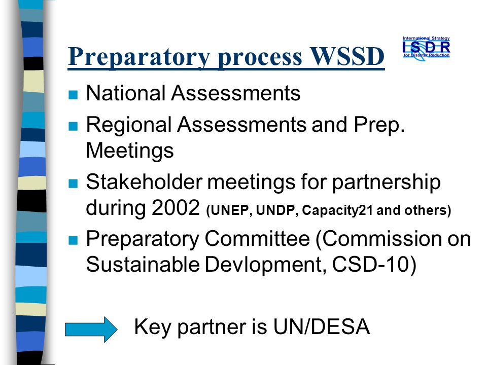 Preparatory process WSSD n National Assessments n Regional Assessments and Prep.