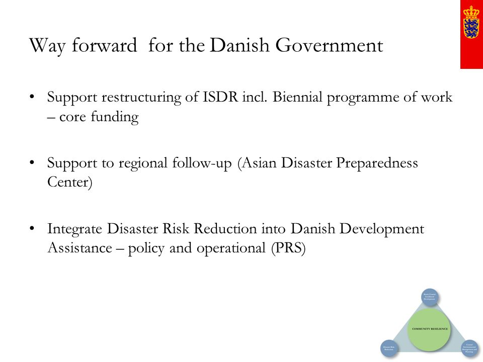 Way forward for the Danish Government Support restructuring of ISDR incl. Biennial programme of work – core funding Support to regional follow-up (Asi